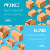 Delivery service advertising template with packing boxes. Postal banners with empty opened and closed cardboard boxes vector illustration. Delivery tare, goods package, shipping paper containers. poster