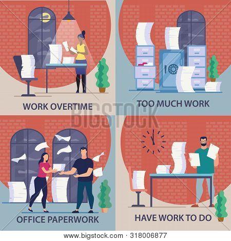 Informational Flyer Set Is Written Work Overtime. Poster Inscription Too Much Work, Office Paperwork