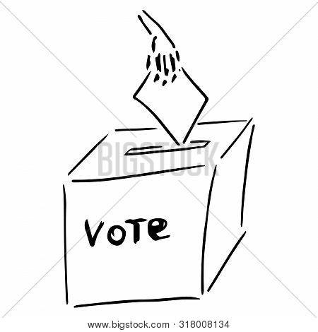 Ballot Box. Vector Illustration Box For Vote. Ballot Box For Voting In Elections Hand Drawn. Wrist.