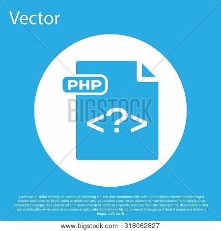 Blue Php File Document. Download Php Button Icon Isolated On Blue Background. Php File Symbol. White