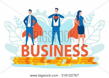 Business Men And Woman In Super Hero Costumes Standing On Business Writing On Golden Coins Or Money