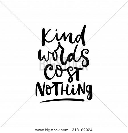 Kind Words Cost Nothing Poster Vector Illustration. Quote With Inspirational Emphasize On Main Word