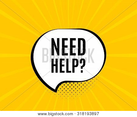 Need Help Symbol. Chat Speech Bubble. Support Service Sign. Faq Information. Yellow Vector Banner Wi