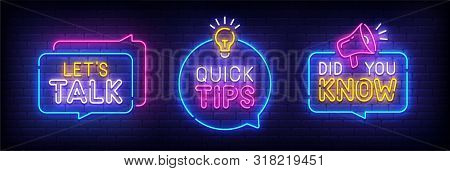 Quote Neon Sign, Bright Signboard, Light Banner. Lets Talk, Quick Tips, Did You Know Neon, Emblem. V