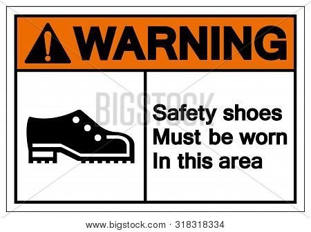 Warning Safety Shoess Must Be Worn In This Area Symbol Sign ,vector Illustration, Isolate On White B