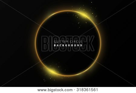 Glitter Golden Neon Circle Ring Frame & Sparkle Flash Light Star Shimmer Vector On Black Background,
