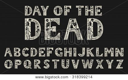Antique Old Font With Skeletons For Posters Day Of The Dead. Decorative Gothic Alphabet In Ancient S