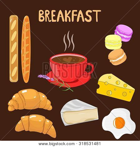 Vector Graphics. Bright, Adorable Set With Food. Breakfast Set. Illustration  With Coffee, Croissant