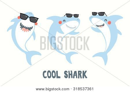 Collection Of Cute Funny Sharks In Sunglasses, With Quote Cool Shark. Isolated Objects On White Back