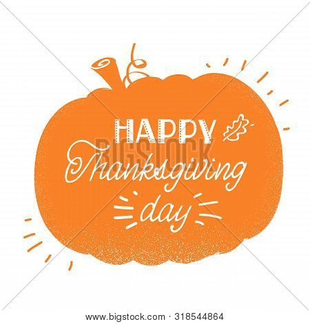 Happy Thankgiving Day. American Holiday With Traditional Pumpkin Silhouette And Text