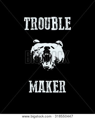 Trouble maker. Hand drawn Illustration. With typo for t shirt. Vector illustration poster