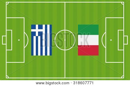 An Illustration For Football Tournament Between Greece And Italy. The National Flags Over Football P