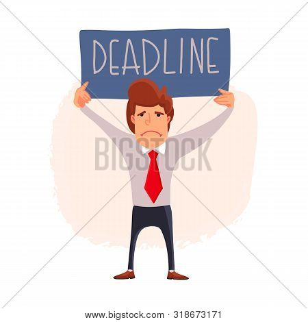 Vector Businessman Does Not Have Time To Do The Task. The Weight Restrains Him. Deadline.