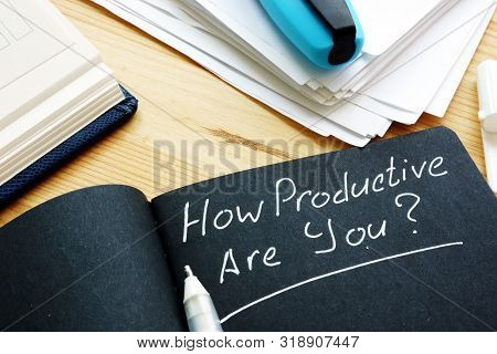 How Productive Are You Question. Productivity Concept.