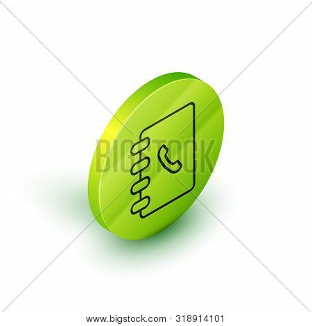 Isometric line Address book icon isolated on white background. Notebook, address, contact, directory, phone, telephone book icon. Green circle button. Vector Illustration poster