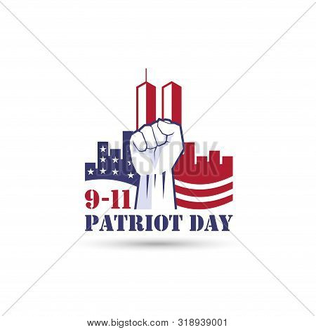 9/11 Patriot Day Logo With Twin Towers,clenched Hands And American Flag. Usa Patriot Day Banner. Sep