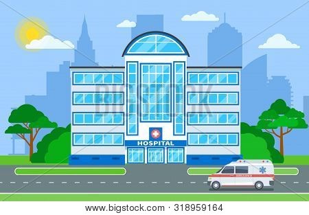 Hospital Building. Medical Department Exterior With Ambulance In City Landscape. Hospitalization, He
