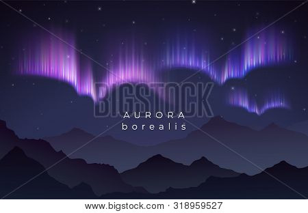 Aurora Borealis Vector Illustration. Northern Night Starry Sky Backgroung With Mountains Silhouette.