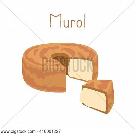 Round Wheel Of French Cheese Murol And Cut Piece Of Chees. Donut-like Dairy Product. Colored Flat Ve