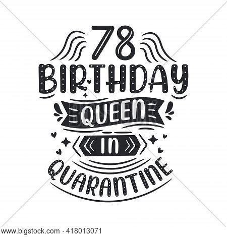 It's My 78 Quarantine Birthday. 78 Years Birthday Celebration In Quarantine.