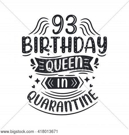 It's My 93 Quarantine Birthday. 93 Years Birthday Celebration In Quarantine.