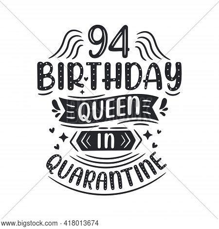 It's My 94 Quarantine Birthday. 94 Years Birthday Celebration In Quarantine.