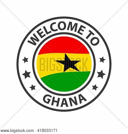 Welcome To Ghana. Collection Of Welcome Icons. Stamp Welcome To With Waving Country Flag