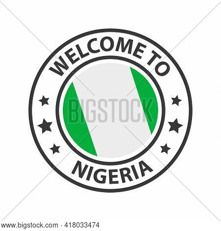 Welcome To Nigeria. Collection Of Welcome Icons. Stamp Welcome To With Waving Country Flag