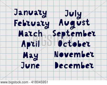 Handwritten Names Of Months: December, January, February, March, April, May, June, July, August, Sep