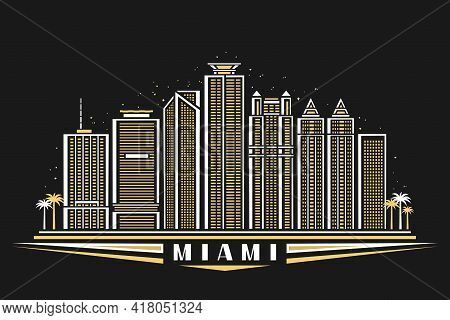 Vector Illustration Of Miami, Horizontal Poster With Outline Design Illuminated Miami City Scape, Am