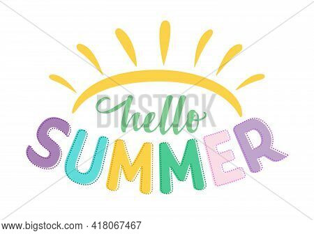 Hello Summer - Text Lettering. Calligraphy Welcome Summer Season Positive Logo In Bright Colors With