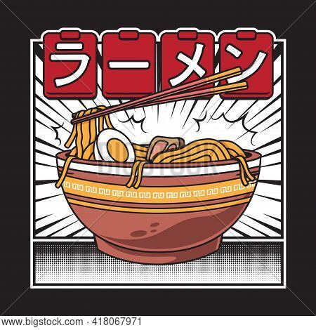 Vector Illustration Of Delicious Japanese Ramen Noodle On Bowl With Vintage Retro Flat Comic Style