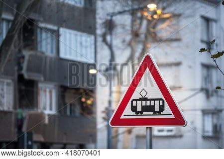 European Sign, A Tram Crossing Roadsign, Abiding By European Traffic Regulations, Indicating The Pre