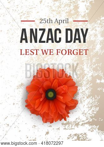 Aznac Day - Lest We Forget. 25th of April. National holiday of Australia and New Zealand. Honor and glory to the veterans. Vintage card with red poppy on grunge background. Vector illustration