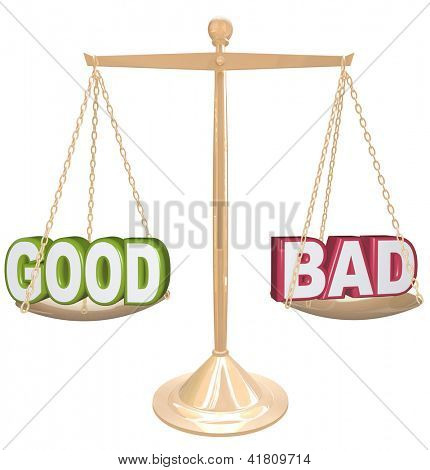 Weighing the good and bad of a situation or issue on a gold metal scale, one word on each side, measuring the positives and negatives