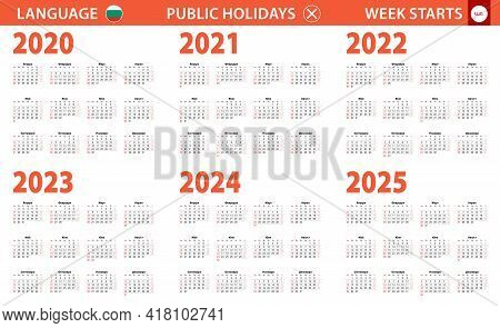 2020-2025 Year Calendar In Bulgarian Language, Week Starts From Sunday. Vector Calendar.