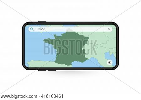 Searching Map Of France In Smartphone Map Application. Map Of France In Cell Phone. Vector Illustrat