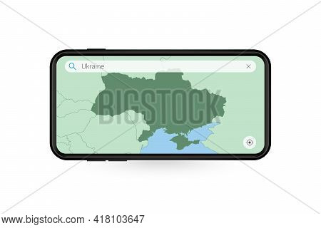 Searching Map Of Ukraine In Smartphone Map Application. Map Of Ukraine In Cell Phone. Vector Illustr