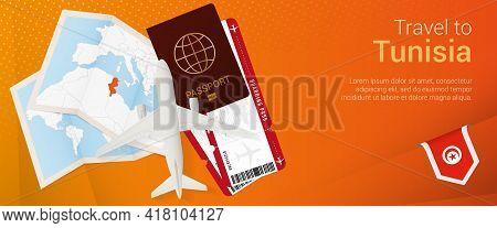 Travel To Tunisia Pop-under Banner. Trip Banner With Passport, Tickets, Airplane, Boarding Pass, Map
