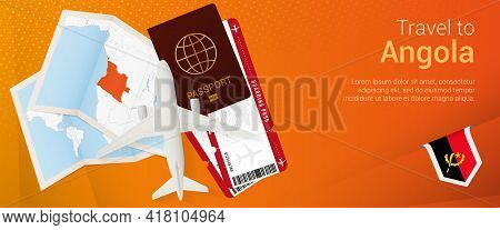 Travel To Angola Pop-under Banner. Trip Banner With Passport, Tickets, Airplane, Boarding Pass, Map