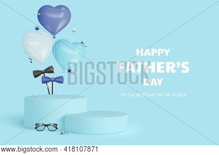 Happy Fathers Day Display Podium With Glasses, Bow Tie And Heart Balloons. Blue Background With Gree