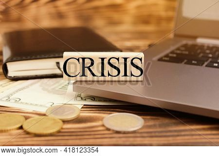 Computer, Notebook, Pen, Crisis, Money. Cubes With The Word