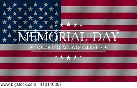 Memorial Day. Happy Memorial Day. Flag Usa. Honoring All Who Served Banner For Memorial Day. Vector