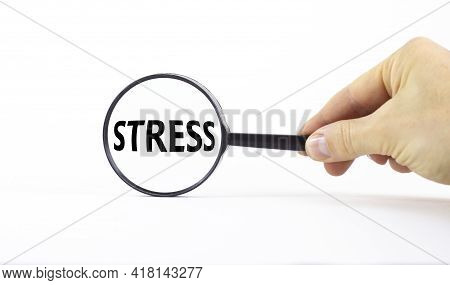 Stop Stress And Be Health Symbol. Magnifying Glass With Word Stress On A Beautiful White Background.