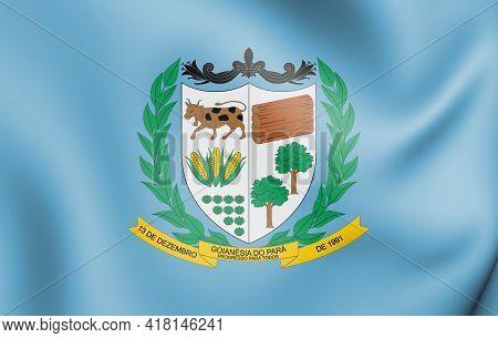 3d Flag Of Goianesia Do Para (para State), Brazil. 3d Illustration.