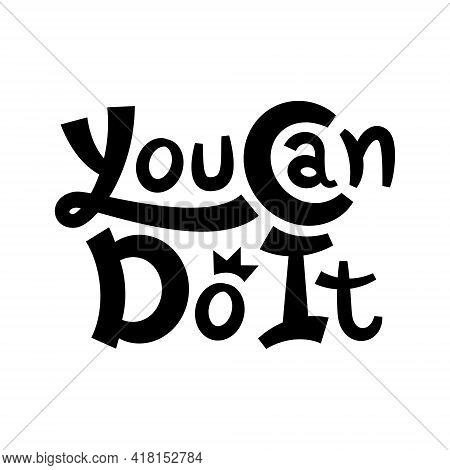 You Can Do It Inspirational Phrase On White Background