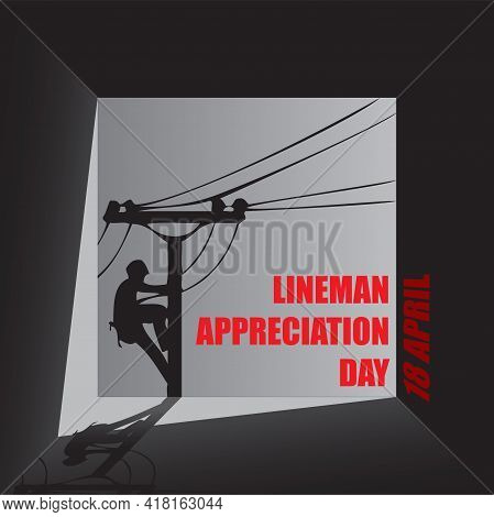 The Professional Date Of The Power Line Specialists Is Lineman Appreciation Day.