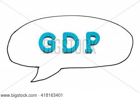 Alphabet Letter With Word Gdp (abbreviation Of Good Distribution Practice Or Gross Domestic Product)