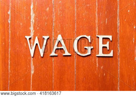 Alphabet Letter In Word Wage On Old Red Color Wood Plate Background