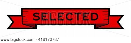 Vintage Red Color Ribbon Banner With Word Selected On White Background